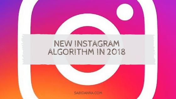 Instagram Algorithm 2018 Edition from sabidanna.com